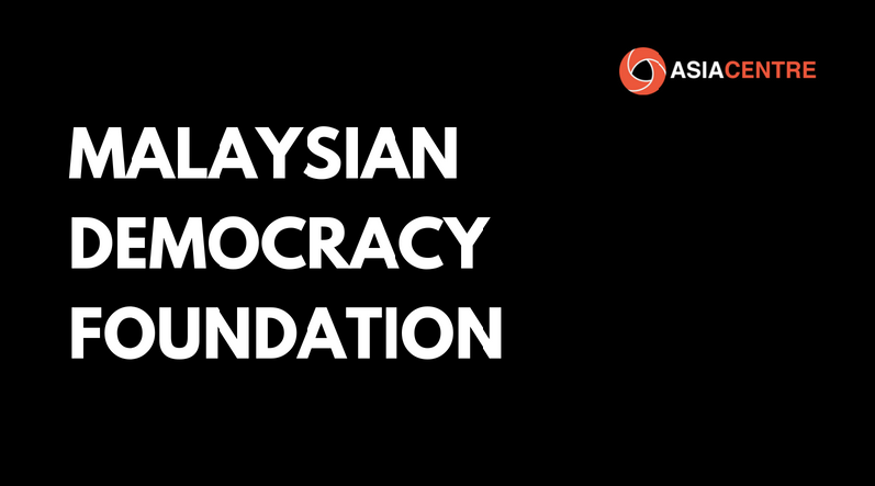 Establish a Malaysian Democracy Foundation