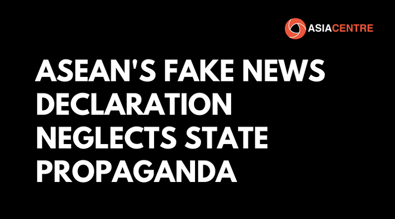 ASEAN's Fake News Declaration Neglects State Propaganda