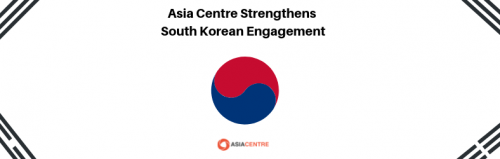 Asia Centre Strengthens South Korean Engagement