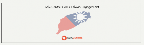 Asia Centre's 2019 Taiwan Engagement