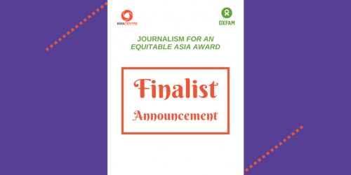 Asia Centre and Oxfam Announce Journalism Award Finalists
