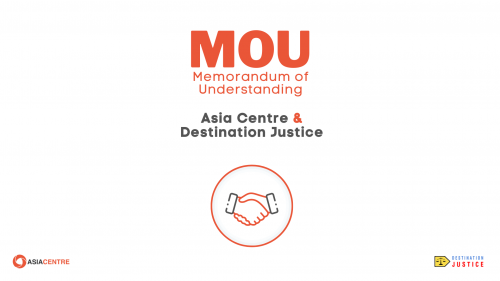 Read more about the article Asia Centre and Destination Justice Sign MOU