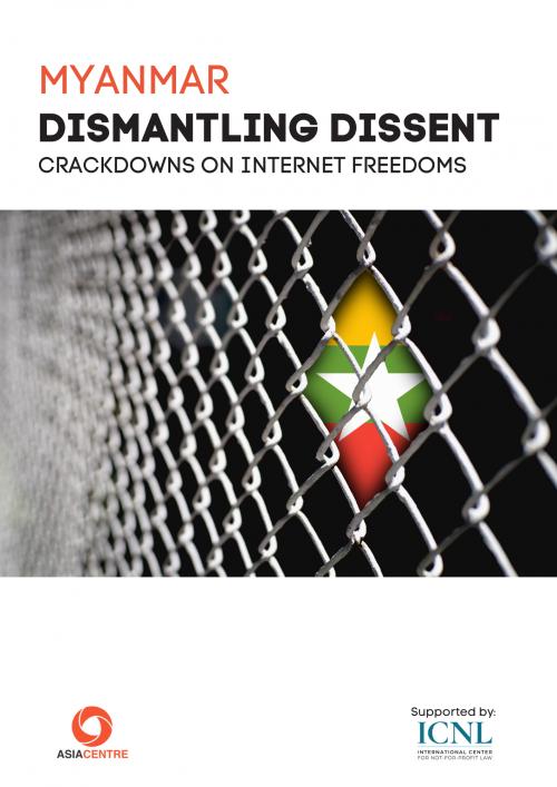 Myanmar: Dismantling Dissent Crackdowns on Internet Freedoms